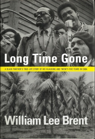 Image for Long Time Gone  A Black Panther's True-Life Story: of His Hijacking and Twenty-Five Years in Cuba
