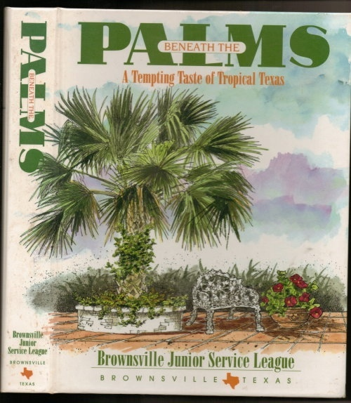 Image for Beneath The Palms, A Tempting Taste Of Tropical Texas [Brownsville, Texas]