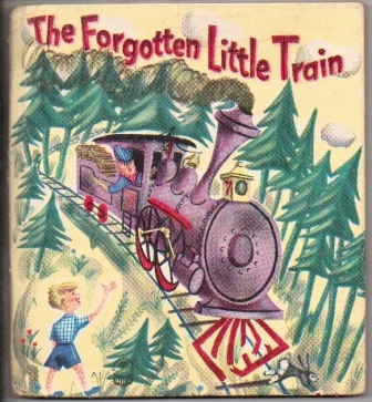 Image for The Forgotten Little Train: A Story For Boys And Girls Who Love Trains And Like To Ride On Them, And Especially For Those Who Like Little Trains