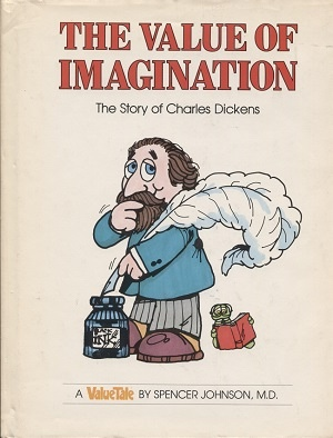 Image for The Value Of Imagination, The Story Of Charles Dickens