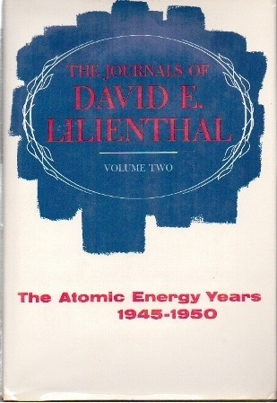 Image for The Journals Of David E Lilienthal Volume II the Atomic Energy Years 1945-1950