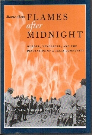 Image for Flames After Midnight  Murder, Vengeance, and the Desolation of a Texas Community