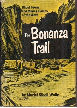 Image for The Bonanza Trail  Ghost Towns and Mining Camps of the West
