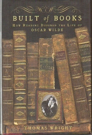 Image for Built Of Books  How Reading Defined the Life of Oscar Wilde