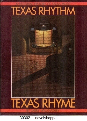 Image for Texas Rhythm, Texas Rhyme A Pictorial History of Texas Music