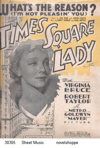 "Image for What's The Reason I'm Not Pleasin' You?  From the Movie ""Times Square Lady"" Starring Virginia Bruce and Robert Taylor"