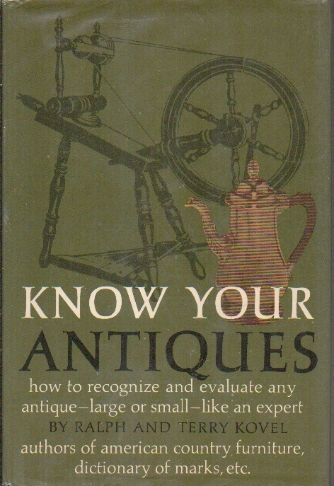 Image for Know Your Antiques How to Recognize and Evaluate Any Antique--Large or Small--Like an Expert