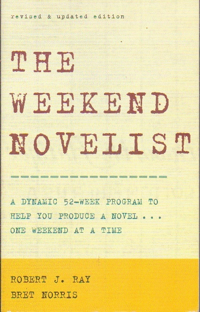 Image for The Weekend Novelist, A Dynamic 52-week Program To Help You Produce A Novel...one Weekend At A Time Revised and Updated