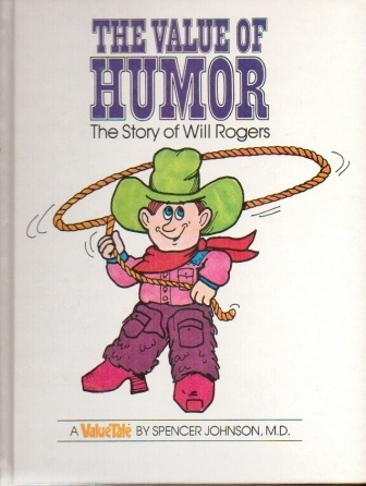 Image for The Value Of Humor, The Story Of Will Rogers