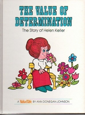 Image for The Value Of Determination, The Story Of Helen Keller