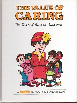 Image for The Value Of Caring, The Story Of Eleanor Roosevelt