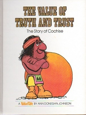 Image for The Value Of Truth And Trust, The Story Of Cochise