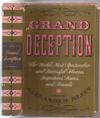 Image for Grand Deception: The World's Most Spectacular And Successful Hoaxes, Impostures, Ruses And Frauds The Double Dealers: Adventures in Grand Deception