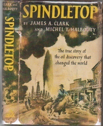 Image for Spindletop The True Story of the Oil Discovery That Changed the World