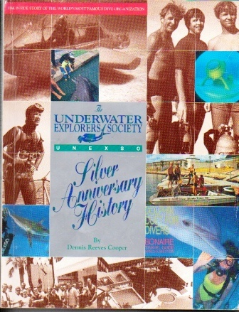 Image for The Underwater Explorers Society Silver Anniversary History The Inside Story of the World's Most Famous Dive Organization