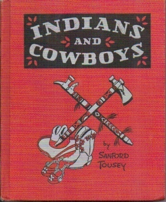 Image for Indians and Cowboys A One-Volume Edition of Indians of the Plains and Cowboys of America
