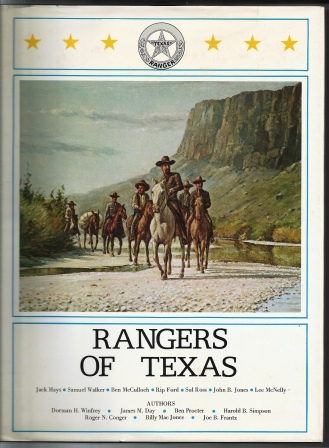 Image for Rangers of Texas Jack Hays, Samuel Walker, Ben McCulloch, Rip Ford, Sul Ross, John B. Jones, Lee McNelly