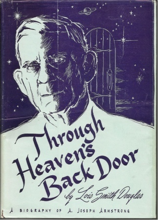 Image for Through Heaven's Back Door A Biography of A. Joseph Armstrong