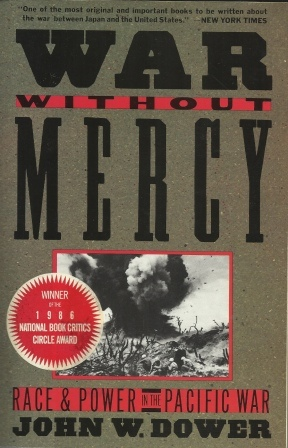 Image for War Without Mercy  Race and Power in the Pacific War