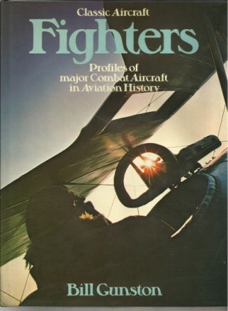 Image for Classic Aircraft Fighters Profiles of Major Combat Aircraft in Aviation History