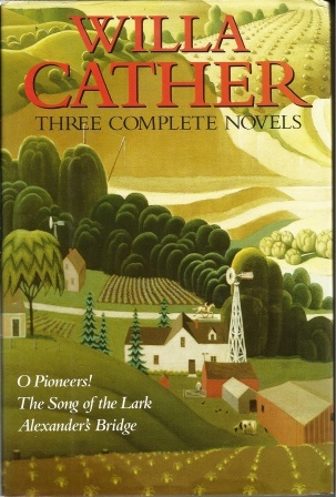 Image for Willa Cather Three Complete Novels: O Pioneers! / The Song Of The Lark / Alexander's Bridge