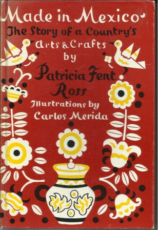 Image for Made In Mexico The Story of a Country's Arts and Crafts