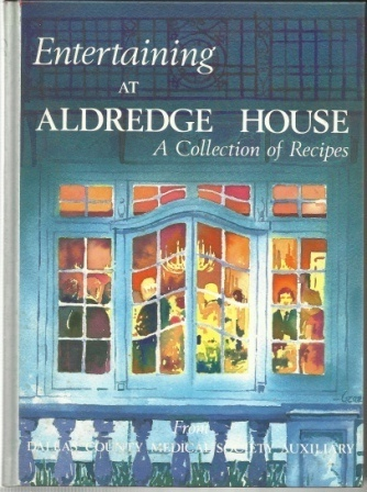 Image for Entertaining at Aldredge House  A Collection of Recipes from Dallas County Medical Society Auxilliary