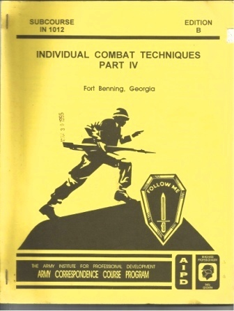 Image for Basic Noncommissioned Officers Course: Individual Combat Techniques, Part IV Subcourse in 1012, Edition B, Fort Benning Georgia
