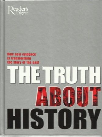 Image for The Truth About History  How New Evidence is Transforming the Story of the Past