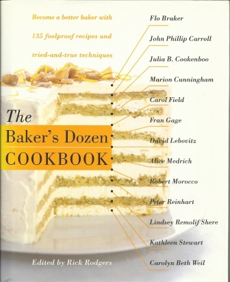 Image for The Baker's Dozen Cookbook Become a Better Baker with 135 Foolproof Recipes and Tried-And-True Techniques