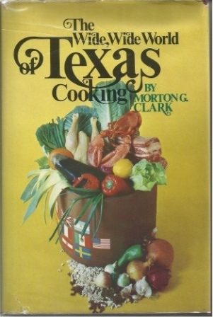 Image for The Wide, Wide World Of Texas Cooking