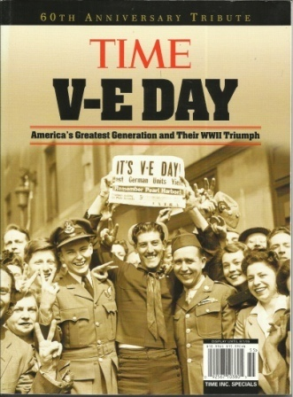 Image for Time V-E Day 60th Anniversary Tribute America's Greatest Generation and Their WWII Triumph