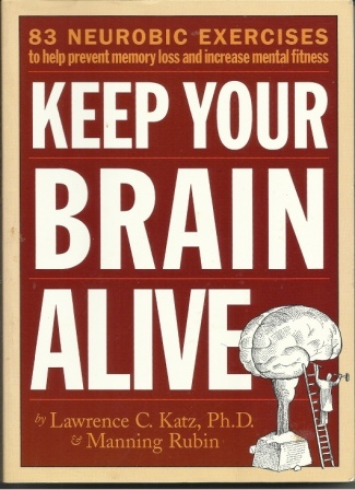 Image for Keep Your Brain Alive  83 Neurobic Exercises to Help Prevent Memory Loss and Increase Mental Fitness