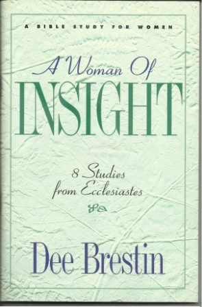 Image for A Woman of Insight   8 Studies from Ecclesiastes