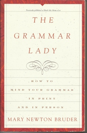 Image for The Grammar Lady   How to Mind Your Grammar in Print and in Person