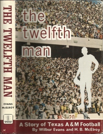 Image for The Twelfth Man,  A Story of Texas A & M Football