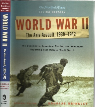 Image for World War II, The Axis Assault, 1939-1942 The Documents, Speeches, Diaries, and Newpaper Reporting That Defined World War II