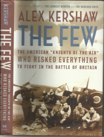 "Image for The Few  The American ""Knights of the Air"" Who Risked Everything to Fight in the Battle of Britain"
