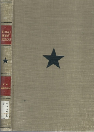 Image for Texas Book Prices A List of 4,000 Items of Texiana & Texana, $1.50 to $4,000
