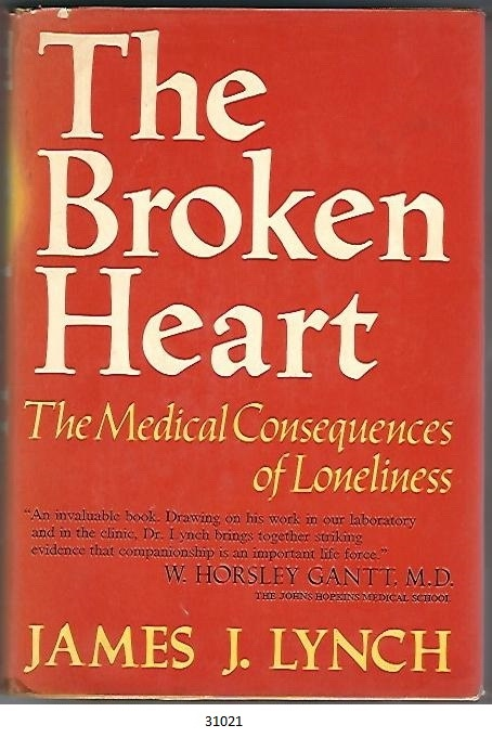 Image for The Broken Heart  The Medical Consequences of Loneliness
