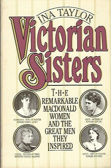 Image for Victorian Sisters  The Remarkable Macdonald Women and the Great Men They Inspired