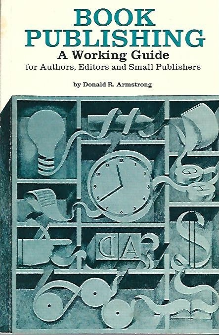 Image for Book Publishing A Working Guide for Authors, Editors, and Small Publishers