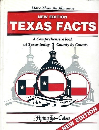 Image for Texas Facts, 1988 A Comprehensive Look At Texas Today, County by County, New Edition