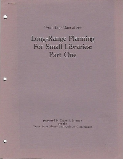 Image for Workshop Manual For Long-range Planning For Small Libraries Part One