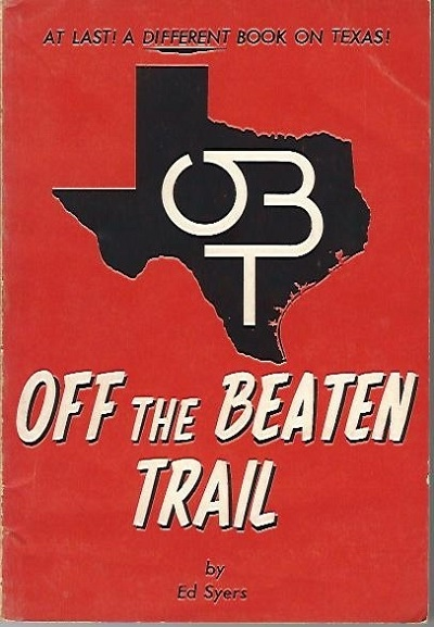 Image for Off The Beaten Trail At Last! A Different Book on Texas!