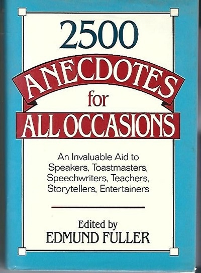 Image for 2,500 Anecdotes for All Occasions A Classified Collection of the Best Anecdotes from Anient Times to the Present Day