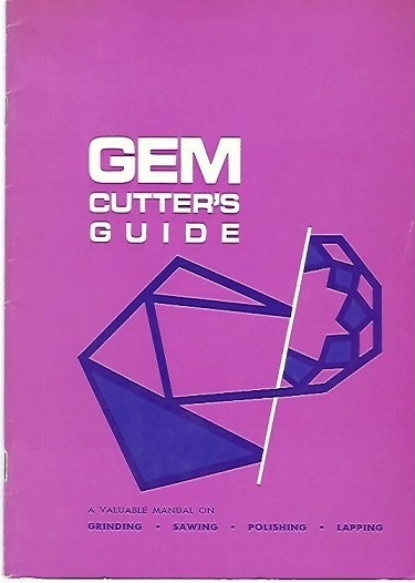 Image for Gem Cutter's Guide A Valuable Manual on Grinding, Sawing, Polishing, Lapping