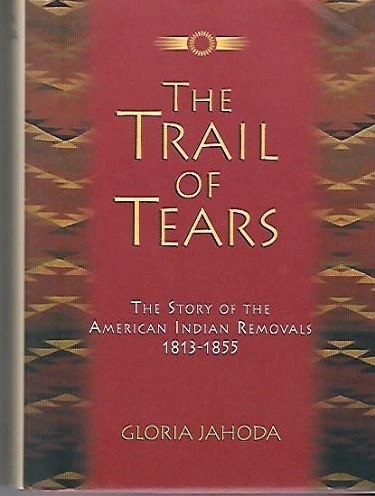Image for The Trail of Tears The Story of the American Indian Removals 1813-1855