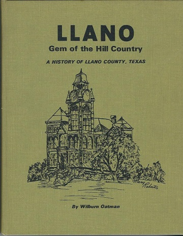 Image for Llano, Gem Of The Hill Country;  A History of Llano County, Texas