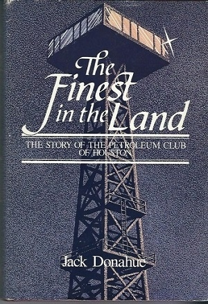 Image for The Finest In The Land, The Story Of The Petroleum Club Of Houston